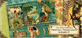 Graphic 45 tropical travelogue